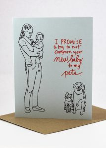 I promise not to compare your new baby to my pets